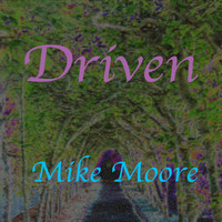 Mike Moore - Driven