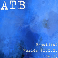 ATB - Beautiful Worlds (L.I.S. REMIX)