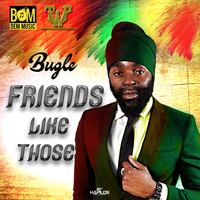 Bugle - Friends Like Those