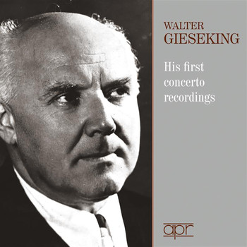Walter Gieseking - Walter Gieseking: His First Concerto Recordings
