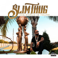 Slim Thug - The World Is Yours (Explicit)