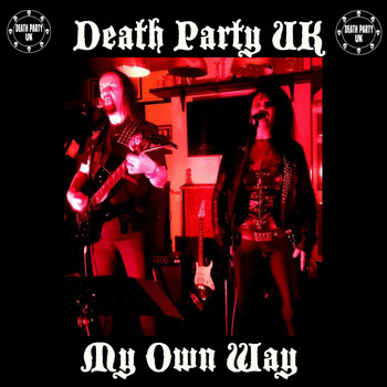Death Party UK - My Own Way