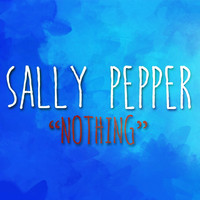 Sally Pepper - Nothing