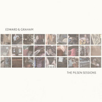 Edward & Graham - The Pilsen Sessions