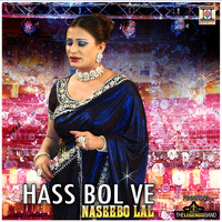 Naseebo Lal - Hass Bol Ve