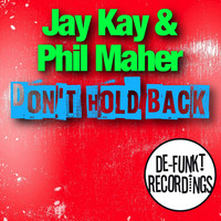 Jay Kay & Phil Maher - Don't Hold Back