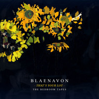 Blaenavon - That's Your Lot: The Bedroom Tapes