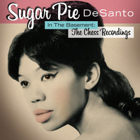 Sugar Pie DeSanto - In The Basement: The Chess Recordings