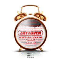 Quavo / Zaytoven / 2 Chainz - Wake Up & Cook Up (Explicit)