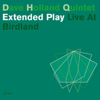 Dave Holland Quintet - Extended Play (Live At Birdland)