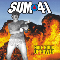 Sum 41 - Half Hour Of Power (Explicit)