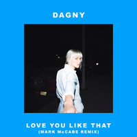 Dagny - Love You Like That (Mark McCabe Remix)