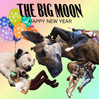 The Big Moon - Happy New Year