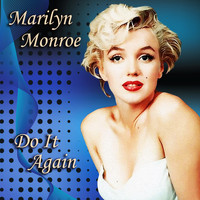 Marilyn Monroe - Do It Again
