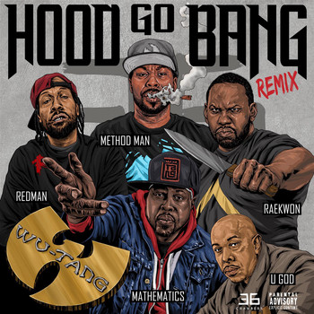 Wu-Tang - Hood Go Bang! (Remix) [feat. Redman, Method Man, Raekwon, U-God, Mathematics] (Explicit)
