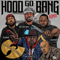 Wu-Tang - Hood Go Bang! (Remix) [feat. Redman, Method Man, Raekwon, U-God, Mathematics]