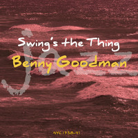 Benny Goodman - Swing's The Thing