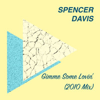 Spencer Davis - Gimme Some Lovin' (2010 Mix)