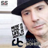 Dany Cohiba - Music Is Love, Is Life, Is Mental