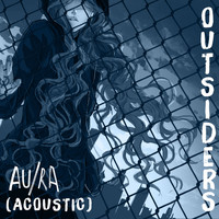Au/Ra - Outsiders (Acoustic)