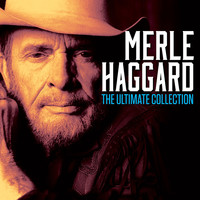 Merle Haggard - The Ultimate Collection