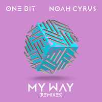 One Bit x Noah Cyrus - My Way (Remixes)