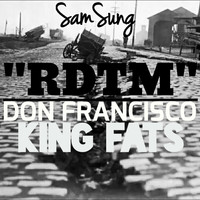 Don Francisco - Rdtm (feat. Don Francisco & King Fats)