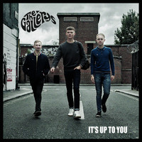 The Gallerys - It's up to You