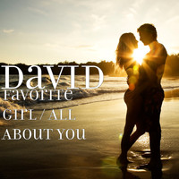 David - Favorite Girl / All About You