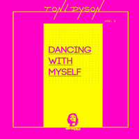 Ton! Dyson - Dancing With Myself, Vol. 1