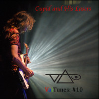 Steve Vai - Cupid and His Lasers (VaiTunes #10)