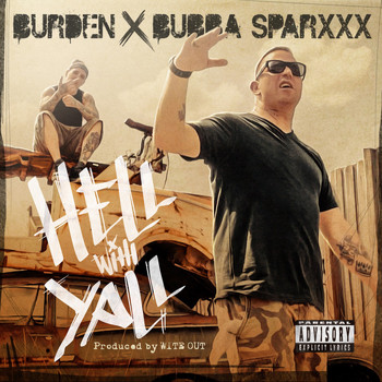 Bubba Sparxxx - Hell With Y'all (feat. Bubba Sparxxx)