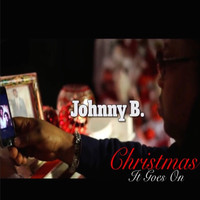 Johnny B - Christmas It Goes On