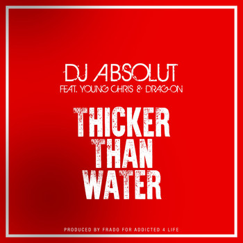 Young Chris - Thicker Than Water (feat. YOUNG CHRIS & DRAG ON)