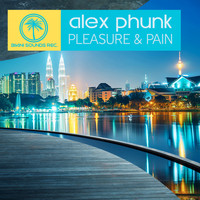 Alex Phunk - Pleasure & Pain