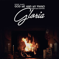 Eddie James - Gloria: God Me and My Piano (Christmas Edition)