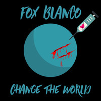 Fox Blanco - Change the World