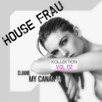 Djane My Canaria - House Frau Kollektion, Vol. 2