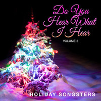 Various Artists - Holiday Songsters: Do You Hear What I Hear, Vol. 3