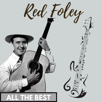 Red Foley - All the Best