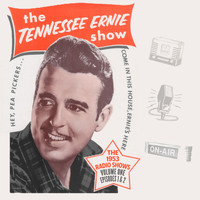 Tennessee Ernie Ford - The Tennessee Ernie Show the 1953 Radio Shows, Vol. 1 Episode 1 & 2