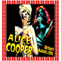 Alice Cooper - The Rooster Tail, Detroit, March 1st, 1971 (Hd Remastered Version)
