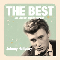 Johnny Hallyday - The Best Old Songs of Johnny Hallyday