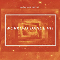Maxence Luchi - Workout Dance Hit