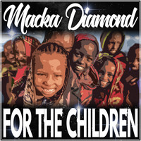 Macka Diamond - For The Children - Single