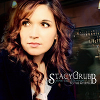 Stacy Grubb - From the Barroom to the Steeple