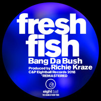 Kraze - Fresh Fish - Bung Da Bush