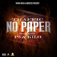 Traffic - NO PAPER  (feat. P3 & Kilo)