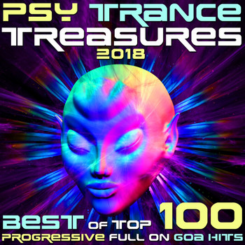 Various Artists - Psy Trance Treasures 2018 - Best of Top 100 Progressive Full On Goa Hits