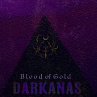 DARKANAS - Blood of Gold